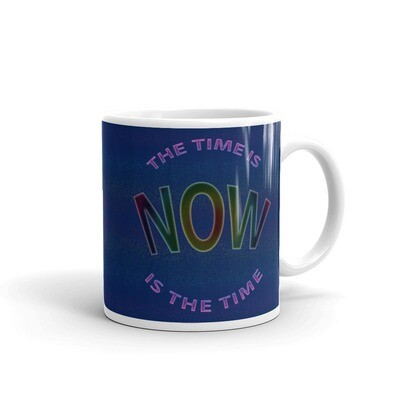 NOW-IS-THE-TIME White glossy mug