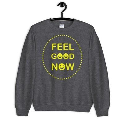 FEEL-GOOD-NOW Unisex Sweatshirt