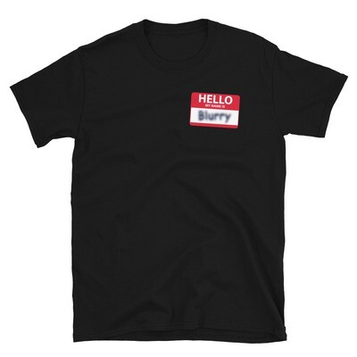 HELLO, My Name is BLURRY Unisex Basic Softstyle T-Shirt
