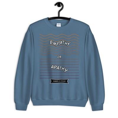 EMPATHY-OR-APATHY Unisex Sweatshirt