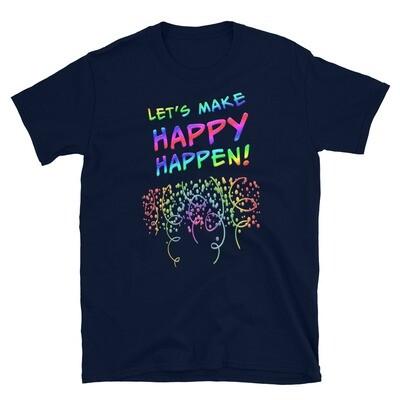 MAKE-HAPPY-HAPPEN Unisex Basic Softstyle T-Shirt