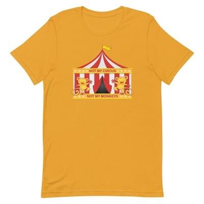 NOT MY CIRCUS, NOT MY MONKEYS Unisex Premium T-Shirt