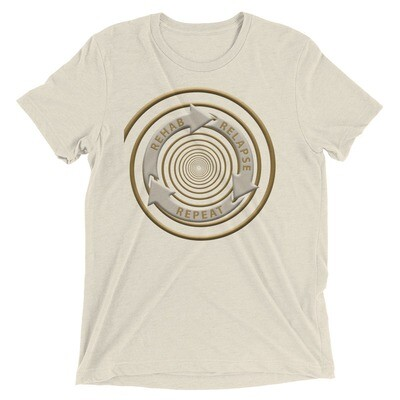 REHAB-RELAPSE-REPEAT Tri-Blend Short Sleeve T-shirt
