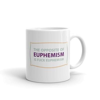 OPPOSITE-OF-EUPHEMISM White glossy mug