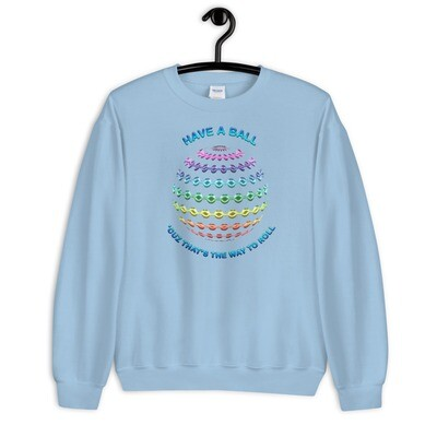 HAVE-A-BALL Unisex Sweatshirt
