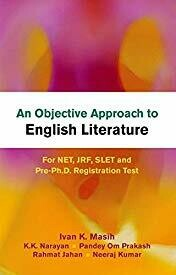 """An Objective Approach to English Literature for NET, JRF, SLET and Pre-Ph.D. Registration Test"""