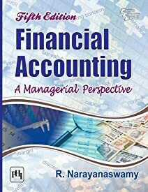 Financial Accounting: A Managerial Perspective by Narayanaswamy