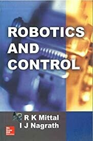 ROBOTICS AND CONTROL  by  R. K.Mittal , I.J.Nagrath