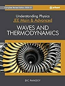 Understanding Physics for JEE Main and Advanced Waves and Thermodynamics 2021