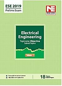 ESE 2019 Prelims Exam: Electrical Engineering - Topicwise Objective Solved Paper - Vol. I