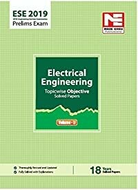 ESE 2019 Prelims Exam: Electrical Engineering - Topicwise Objective Solved Paper - Vol. II