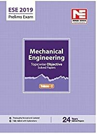 ESE 2019 Prelims Exam: Mechanical Engineering - Topicwise Objective Solved Paper - Vol. II