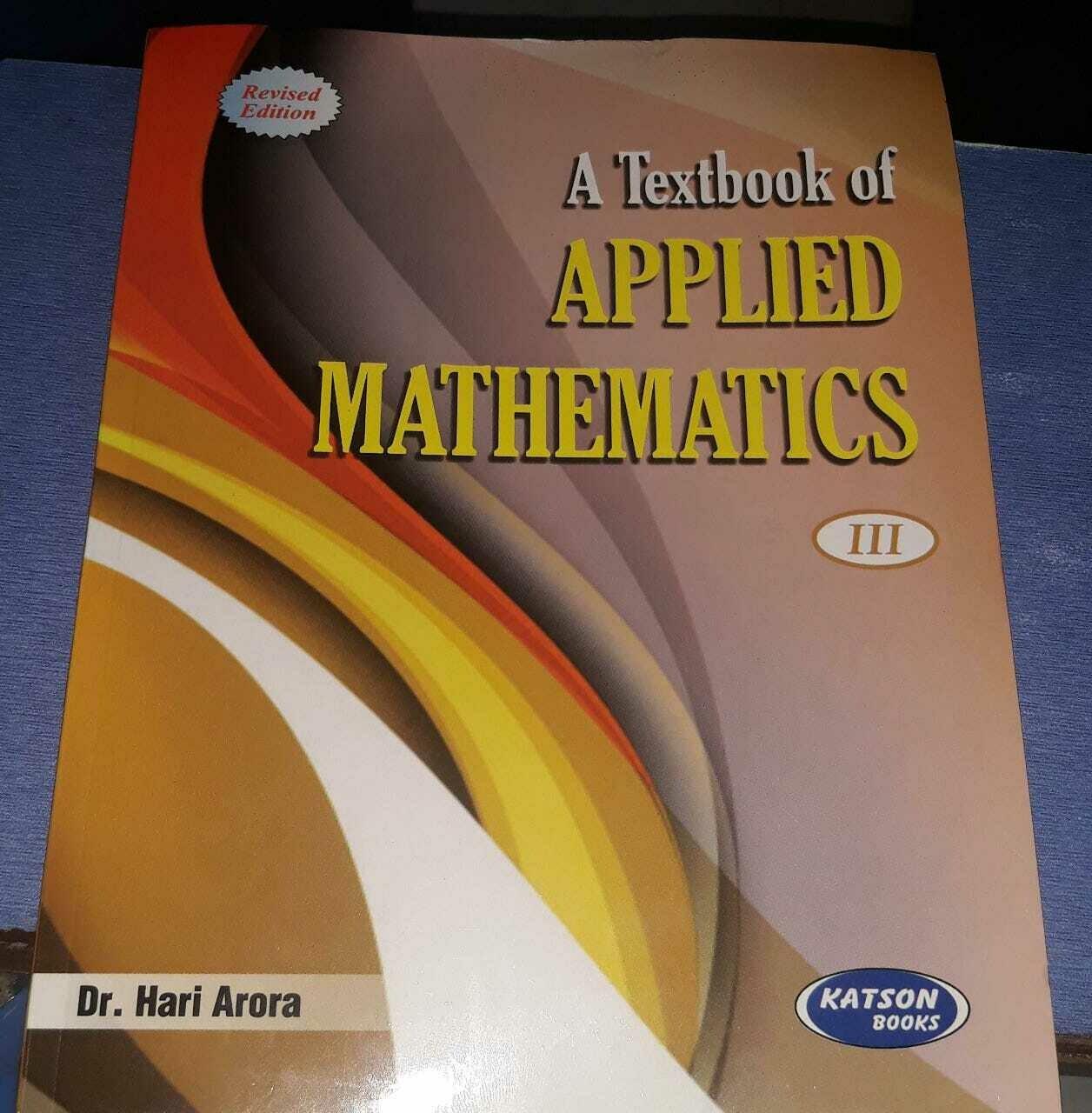 A Textbook of Applied Mathematics -III by Hari Arora