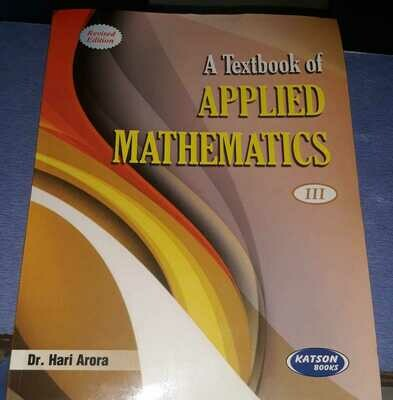 A Textbook of Applied Mathematics -III by Hari Arora