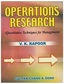 Operations Research: Quantitative Techniques for Management by V.K. Kapoor