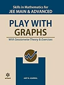 Skills in Mathematics - Play with Graphs for JEE Main and Advanced 2020
