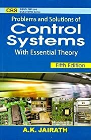 PROBLEMS AND SOLUTIONS OF CONTROL SYSTEMS  WITH ESSENTIAL THEORY, 5/E