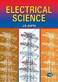 Electrical Science (For Amity University) by J.B. Gupta