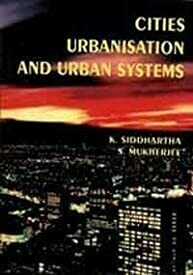 Cities Urbanisation and Urban Systems