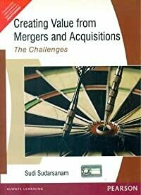 Creating Value from Mergers and Acquisitions (Old Edition) By Sudi Sudarsanam