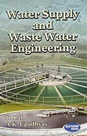 Water Supply and Waste Water Engineering By D. Lal , A.K. Upadhyay