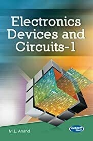 Electronics Devices & Circuits - I by M.L. Anand