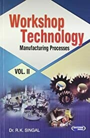 Workshop Technology - II By R.K. Singal