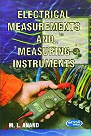 Electrical Measurements and Measuring Instruments by M.L. Anand