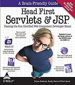 Head First Servlets & JSP: Passing the Sun Certified Web Component Developer Exam (Covers J2EE 1.5)by Bert Bates, Kathy Sierra,