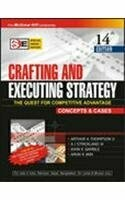 Crafting And Executing Strategy:The Quest For Competitive Advantage (Special Indian Edition)