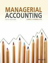 Managerial Accounting, 5ed | IM | BS by James Jiambalvo