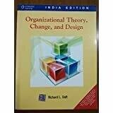 Organization Theory, Change and Design Richard L. Daft