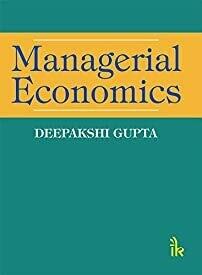 Managerial Economics by Deepakshi Gupta