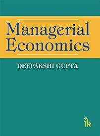 Managerial Economics by Deepakshi Gupta