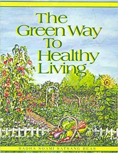 The Green Way to Healthy Living by Radha Soami Satsang Beas