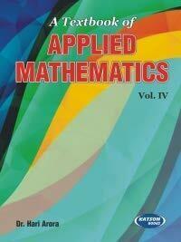 A Textbook of Applied Mathematics-IV [Paperback] Dr. Hari Arora