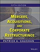 Mergers, Acquisitions and Corporate Restructurings, 5ed by Patrick A. Gaughan