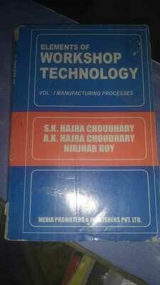 Elements Of Workshop Technology Vol-1 by Choudhury H S K