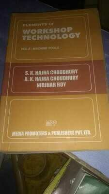 Elements Of Workshop Technology Vol 2 Machine Tools by Choudhury S K