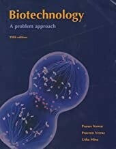 Biotechnology: A Problem Approach by Pranav Kumar and Usha Mina