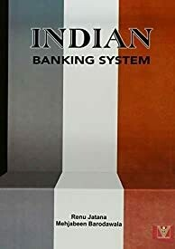 Indian Banking System PB....Renu Jatana & Mehjabeen Barodawala