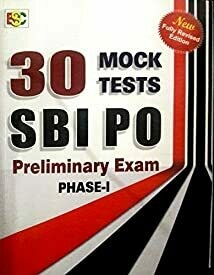 30 MOCK TESTS FOR SBI PO (PRELIMINARY EXAM) PHASE - 1 2017