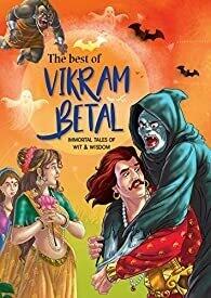 Vikram Betal : The Best of Vikram Betal (Classics Tales for Children)