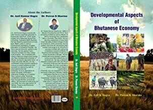 Developmental Aspects of Bhutanese Economy BY DR. Anil Kumar Dogra, Dr. Pawan Kumar Sharma