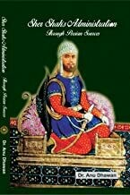 Sher Shah's Administration through Persian Sources By Dr Anu Dhawan