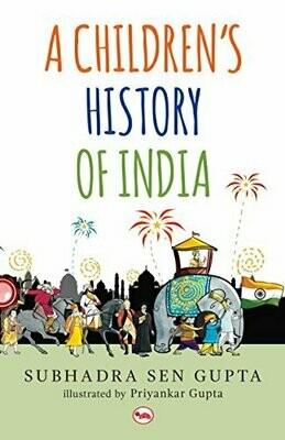 A Children's History of India by Subhadra Sen Gupta and Priyankar Gupta