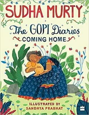 The Gopi Diaries: Coming Home by Murty Sudha