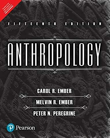 Anthropology by Ember | Fifteenth Edition| By Pearson