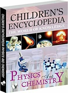 Children's Encyclopedia - Physics And Chemistry: The World of Knowledge by Manasvi Vohra