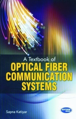 A Textbook of Optical Fiber Communication Systems by Sapna Katiyar